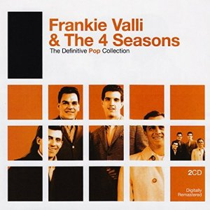 Frankie Valli & The Four Seasons:The Definitive Pop Collection