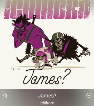 James? / ichikoro